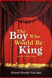 The Boy Who Would Be King, Ethard Wendel Van Stee, 1475972741