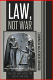 Law, Not War, Richard Derecktor Schwartz, 1491712740