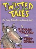 Twisted Tales, Richard Tulloch, 1741662745