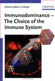 Immunodominance : The Choice of the Immune System, Frelinger, Dave, 3527312749