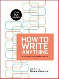 How to Write Anything with 2009 MLA Update : A Guide and Reference, Ruszkiewicz, John J., 031260274X