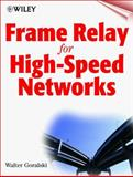 Frame Relay for High Speed Networks, Goralski, Walter, 0471312746