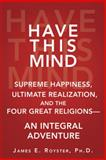 Have This Mind, James E. Royster, 1452572747