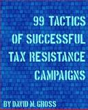 99 Tactics of Successful Tax Resistance Campaigns, David Gross, 1490572740