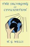The Salvaging of Civilization : The Probable Future of Mankind, Wells, H. G., 1585092746