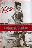 Kaiso! : Writings by and about Katherine Dunham, , 0299212742
