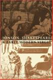 Jonson, Shakespeare and Early Modern Virgil, Tudeau-Clayton, Margaret, 0521032741
