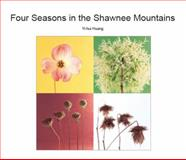 Four Seasons in the Shawnee Mountains, Huang, Yi-hui, 0615942741