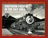 Southern Pacific in the Bay Area, George H. Drury, 0890242747
