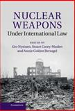 Nuclear Weapons under International Law, , 1107042747