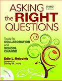 Asking the Right Questions : Tools for Collaboration and School Change, Holcomb, Edie L., 1412962749