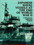 Japanese Naval Vessels at the End of World War II, Shizuo Fukui, 1557502749