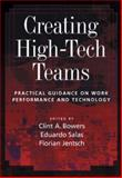 Creating High-Tech Teams : Practical Guidance on Work Performance and Technology, Bowers, Clint A. and Salas, Eduardo, 1591472741