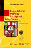 Computational Methods for Algebraic Spline Surfaces : ESF Exploratory Workshop, , 3540232745