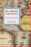 The Atlantic Experience : Peoples, Places, Ideas, Armstrong, Catherine and Chmielewski, Laura M., 0230272746