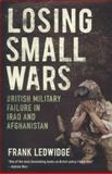 Losing Small Wars, Frank Ledwidge, 0300182740