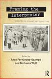 Framing the Interpreter : Towards a Visual Perspective, , 0415712742