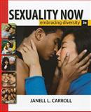 Sexuality Now : Embracing Diversity, Carroll, Janell L., 0495602744