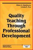 Quality Teaching Through Professional Development, Glatthorn, Allan A. and Fox, Linda E., 0803962746