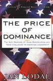 The Price of Dominance 9780876092743