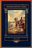 Ontario and the Detroit Frontier 1701-1814, Hugh Cowan, 098308274X