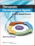 Therapeutic Electrophysical Agents : Evidence Behind Practice, Alain Y. Belanger BSc  MSc  PhD  PT, 1451182740