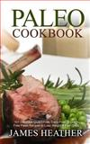 Paleo Cookbook, James Heather, 1493762745