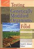 Testing of Genetically Modified Organisms in Foods, , 1560222743