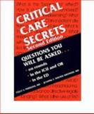 Critical Care Secrets : Questions You Will Be Asked on Rounds, in the ICU, OR and ER and on Oral Exams, Parsons, Polly E. and Wiener-Kronish, Jeanine P., 1560532742