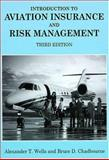 Introduction to Aviation Insurance and Risk Management, Wells, Alexander T. and Chadbourne, Bruce D., 1575242745