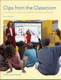 Clips from the Classroom : Learning with Technology, Harris, Carl and Cavanaugh, Cathy, 0131712748