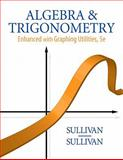 Algebra and Trigonometry Enhanced with Graphing Utilities Value Pack (includes Student Solutions Manual for Algebra and Trigonometry : Enhanced with Graphing Utilities and MyMathLab/MyStatLab Student Access Kit ), Sullivan and Sullivan, Michael, 0321582748