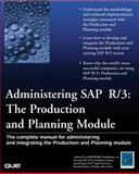 Administering SAP R/3 : The Production and Planning Module, ASAP World Consultancy Staff, 0789722747
