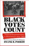 Black Votes Count, Frank R. Parker, 0807842745