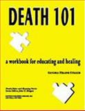 Death 101 : Educating and Healing, Straub, Sandra Helene, 0895032740