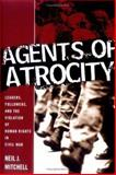 Agents of Atrocity, Neil J. Mitchell, 140396274X