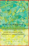 Encouraging Metacognition : Supporting Learners Through Metacognitive Teaching Strategies, Kolencik, Patricia Liotta, 1433112744