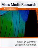 Mass Media Research : An Introduction, Wimmer, Roger D. and Dominick, Joseph R., 143908274X