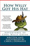 How Willy Got His Hat, Carol Donahue, 1477462740
