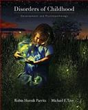 Disorders of Childhood : Development and Psychopathology, Parritz, Robin Hornik and Troy, Michael F., 0534592740