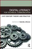 Digital Literacy for Technical Communication 1st Edition