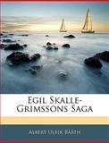 Egil Skalle-Grimssons Sag, Albert Ulrik Bth and Albert Ulrik Bååth, 1145012744