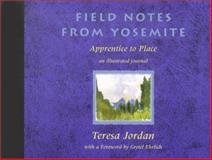 Field Notes from Yosemite, Teresa Jordan, 1555662749