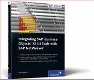 Integrating SAP BusinessObjects XI 3. 1 Tools with SAP NetWeaver, Hilgefort, Ingo, 1592292747