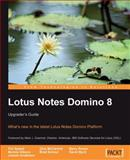 Lotus Notes Domino 8 : What's new in the latest Lotus Notes Domino Platform: Upgrader's Guide, Schauf, Brad and Byrd, David, 1847192742