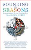 Sounding the Seasons, Malcolm Guite, 1848252749