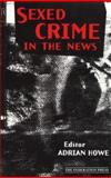 Sexed Crime in the News, Adrian Howe, 1862872740