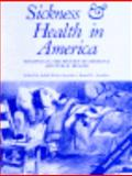 Sickness and Health in America : Readings in the History of Medicine and Public Health, Judith Leavitt, Ronald Numbers, 0299102742