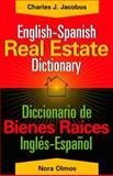 English-Spanish Real Estate Dictionary : Diccionario de Bienes Raíces Español-Inglés, Jacobus, Charles J. and Olmos, Nora, 0324222742