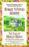 The Tale of Holly How, Susan Wittig Albert, 0425202747